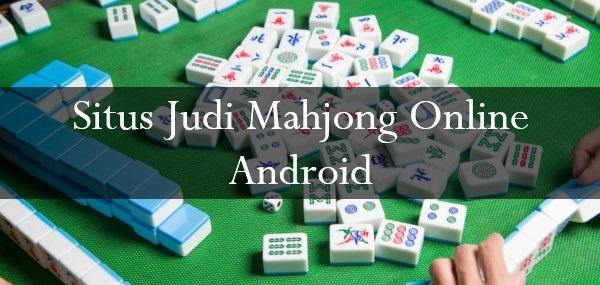 Situs Judi Mahjong Online Android