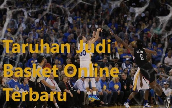 Taruhan Judi Basket Online Terbaru