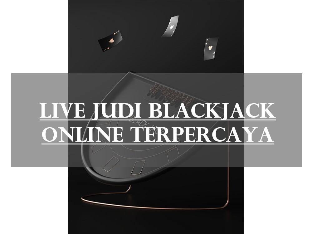 Live Judi Blackjack Online Terpercaya